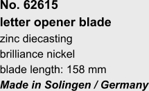 No. 62615 letter opener blade zinc diecasting brilliance nickel blade length: 158 mm Made in Solingen / Germany